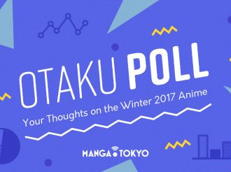 Otaku Poll: Your Thoughts on the Winter 2017 Anime!