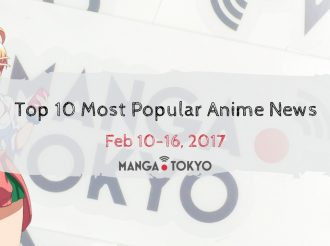This Week's Top 10 Most Popular Anime News (Feb 10-16, 2017)