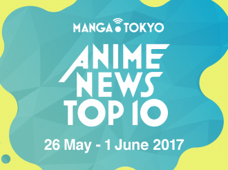 This Week's Top 10 Most Popular Anime News (26 May-1 June 2017)