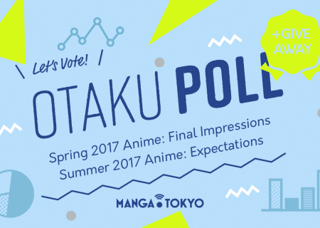 MANGA.TOKYO Otaku Poll | Spring and Summer 2017 Anime Seasons