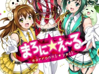 Tochigi's Idol Story marronni☆yell Releases a Manga Next to the Anime Adaptation