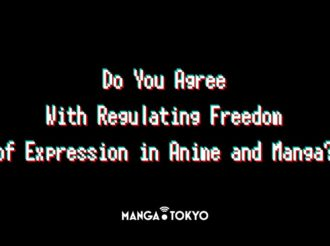 Do You Agree With Regulating Freedom of Expression in Anime and Manga?