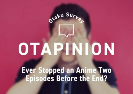 Ever Stopped an Anime Two Episodes Before the End? | MANGA.TOKYO Anime Survey
