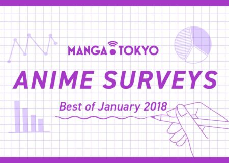 MT Anime Surveys: Best of January 2018 | MANGA.TOKYO