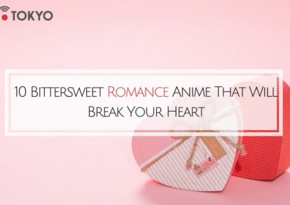 10 Bittersweet Romance Anime That Will Break Your Heart | MANGA.TOKYO Anime Recommendations