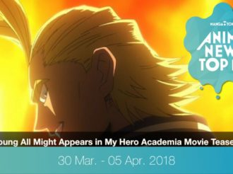 This Week's Top 10 Most Popular Anime News (30 March-5 April 2018)