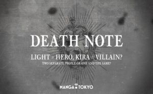 Death Note: Light = Hero, Kira = Villain? Two Separate People or One and the Same?