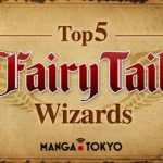 The Top 5 Wizards of the Fairy Tail Anime & Manga | MANGA.TOKYO