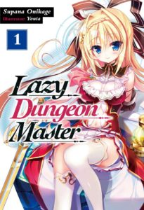 light novel Lazy Dungeon Master (Zettai ni Hatarakitakunai Dungeon Master ga Damin wo Musaboru Made)
