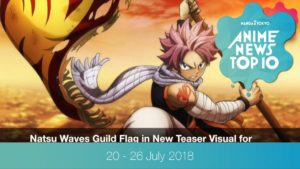 This Week's Top 10 Most Popular Anime News (20-26 July 2018) | MANGA.TOKYO