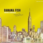 OST | Anime Banana Fish| Anime Merchandise Monday (20-26 August 2018) | MANGA.TOKYO ©吉田秋生・小学館/Project BANANA FISH