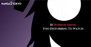 10 Horror Anime Too Disturbing To Watch | MANGA.TOKYO Recommendations