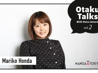 Otaku Talks With Voice Actors! Vol. 2: Mariko Honda