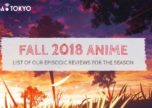 Fall 2018: Our Anime Reviews | MANGA.TOKYO