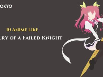 10 anime like Chivalry of a Failed Knight