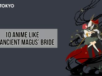 10 Anime Like The Ancient Magus' Bride