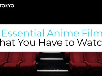 5 Essential Anime Films That You Have to Watch