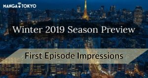 Winter 2019 Anime Preview: First Episode Impressions | MANGA.TOKYO