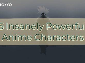 5 Insanely Powerful Anime Characters You Don't Want to Fight