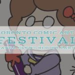 Toronto Comic Arts Festival: Manga Event Report Part 2