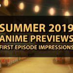 Summer 2019 Anime Preview: First Episode Impressions | MANGA.TOKYO