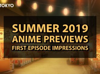Summer 2019 Anime Preview: First Episode Impressions