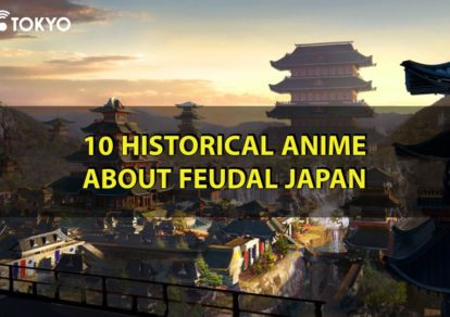10 Historical Anime That Will Take You Back to Feudal Japan | MANGA.TOKYO Recommendations