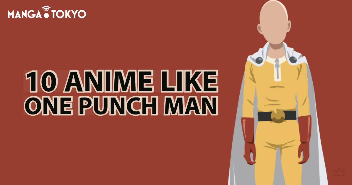10 Anime Like One Punch Man | Anime Recommendations | MANGA.TOKYO